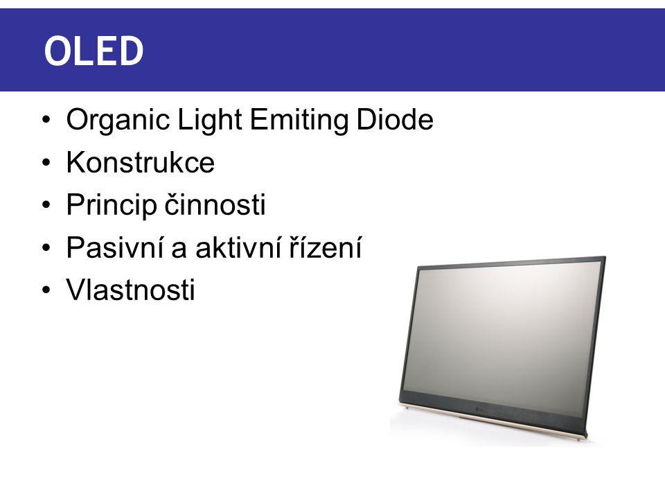 OLED Organic Light Emiting Diode Konstrukce Princip činnosti