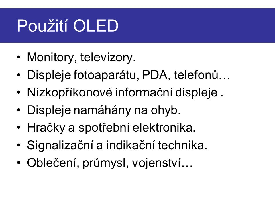 Použití OLED Monitory, televizory.