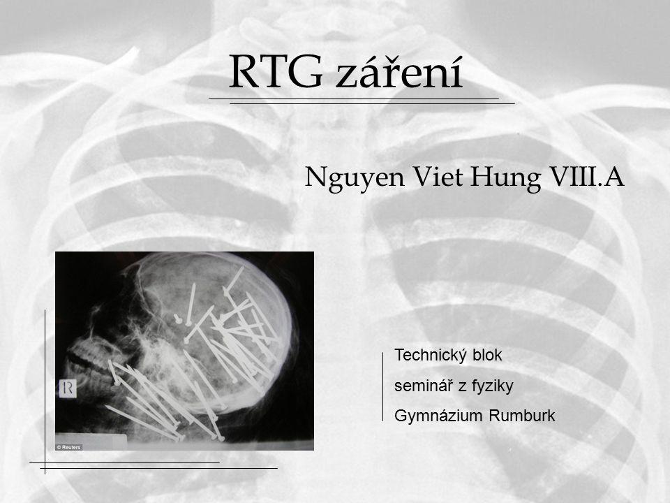 RTG záření Nguyen Viet Hung VIII.A Technický blok seminář z fyziky