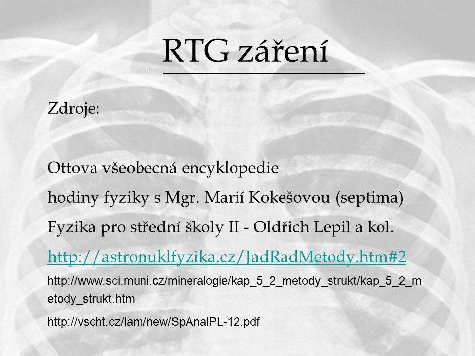 RTG záření Zdroje: Ottova všeobecná encyklopedie
