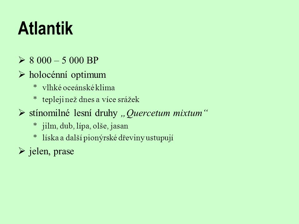 Atlantik 8 000 – 5 000 BP holocénní optimum