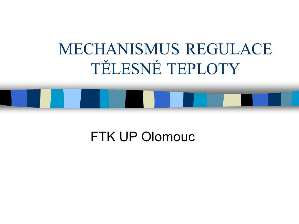 MECHANISMUS REGULACE TĚLESNÉ TEPLOTY