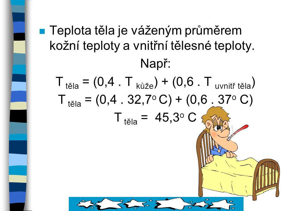 T těla = (0,4 . T kůže) + (0,6 . T uvnitř těla)