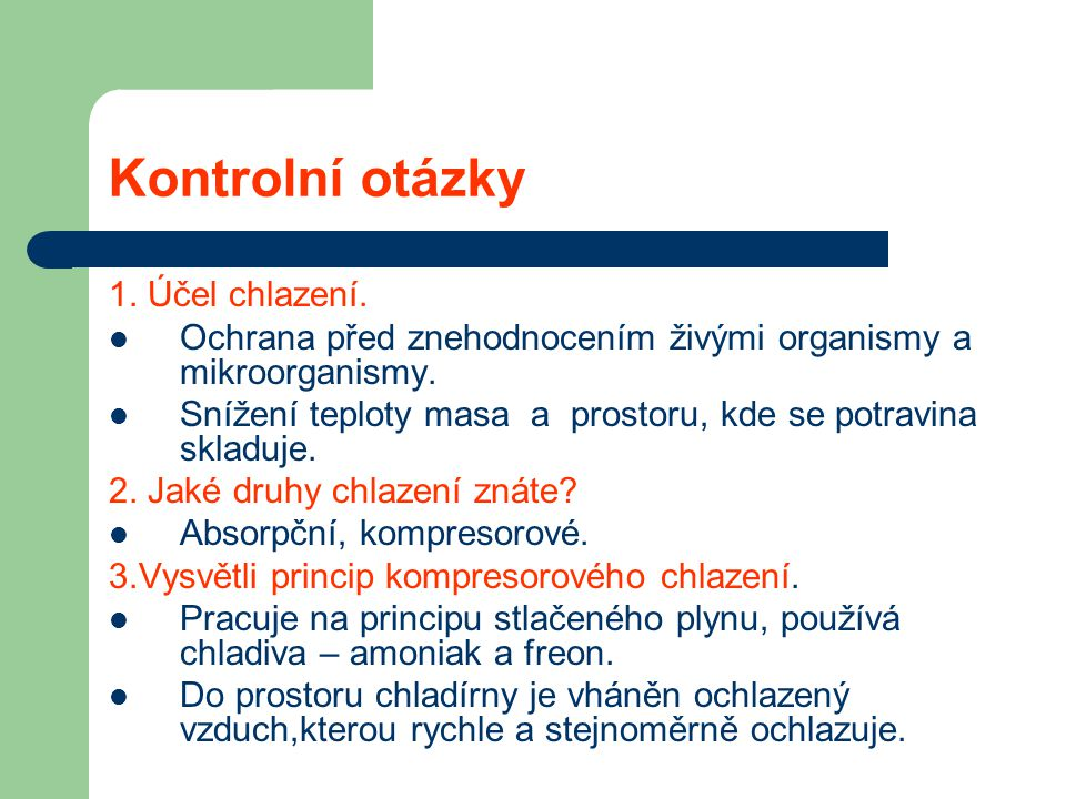 Kontrolní otázky 1. Účel chlazení.