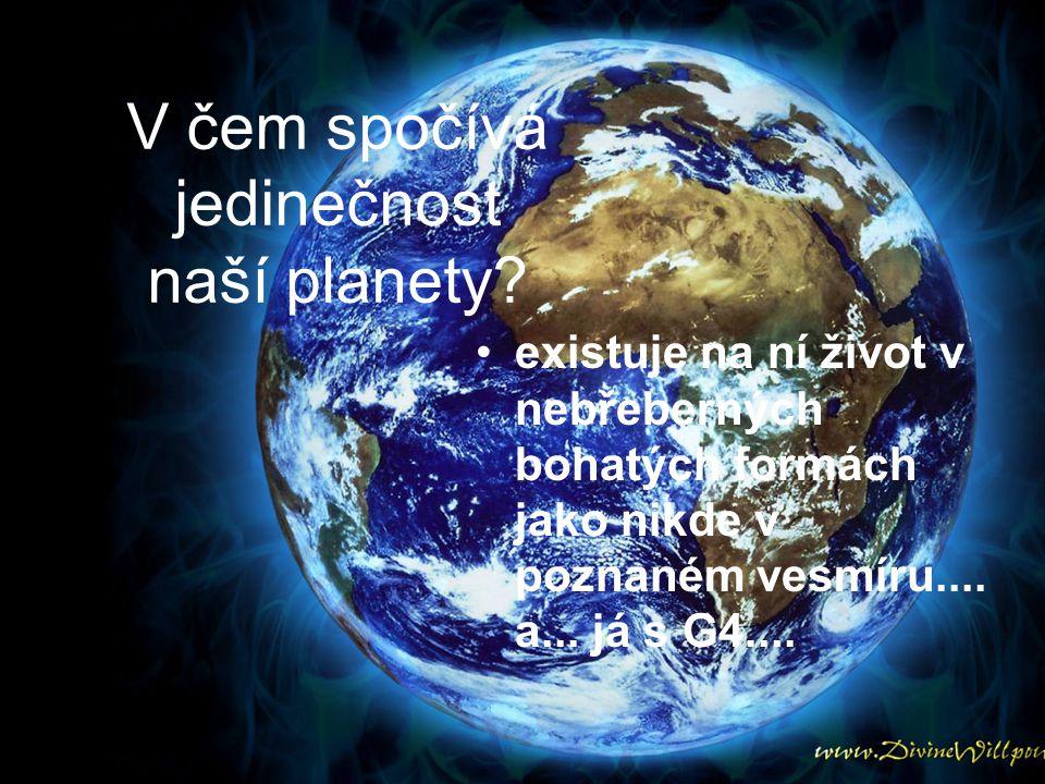 V čem spočívá jedinečnost naší planety