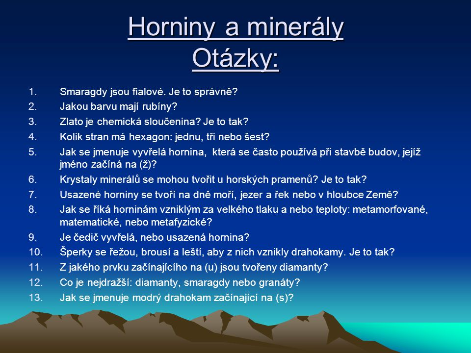Horniny a minerály Otázky:
