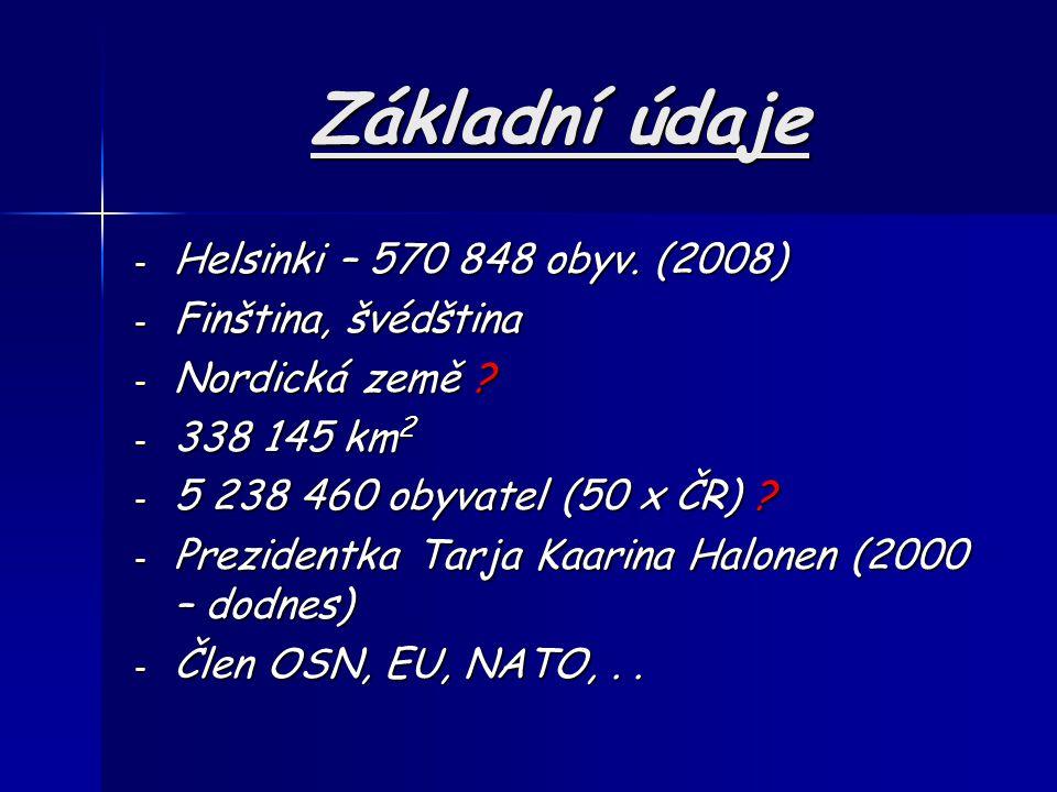 Základní údaje Helsinki – 570 848 obyv. (2008) Finština, švédština