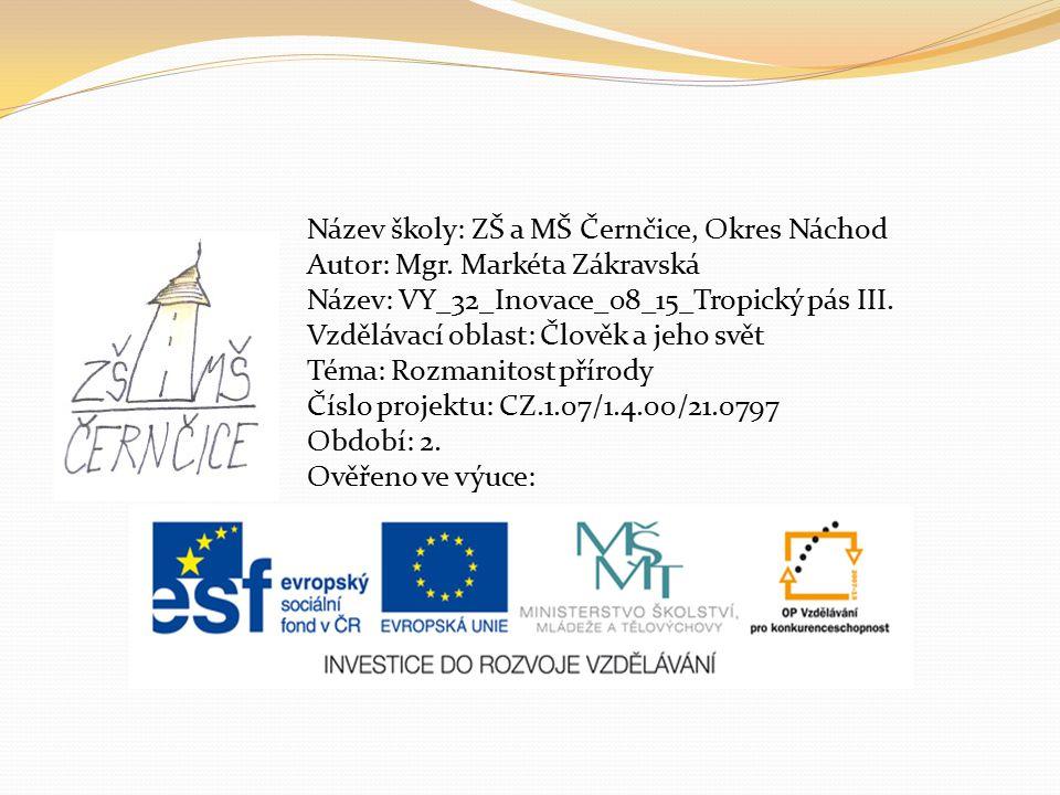 Název školy: ZŠ a MŠ Černčice, Okres Náchod Autor: Mgr