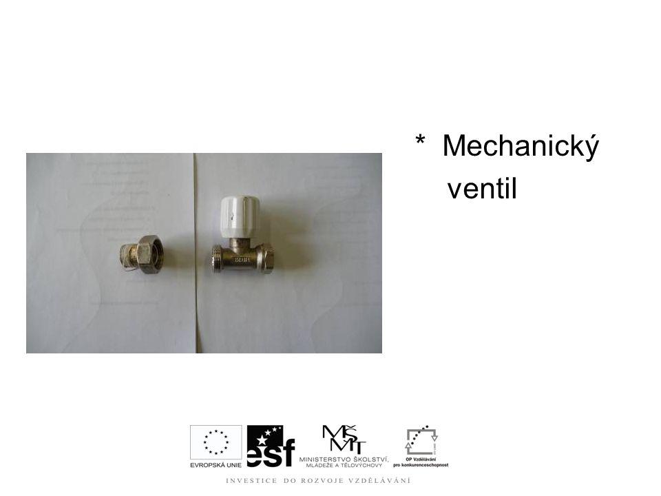 * Mechanický ventil