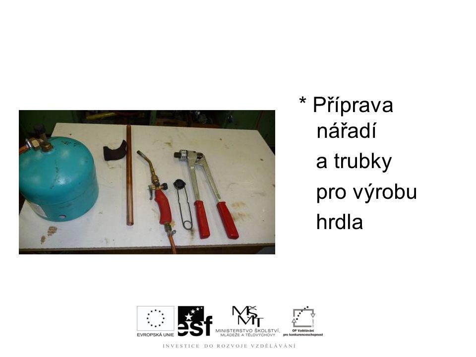 * Příprava nářadí a trubky pro výrobu hrdla