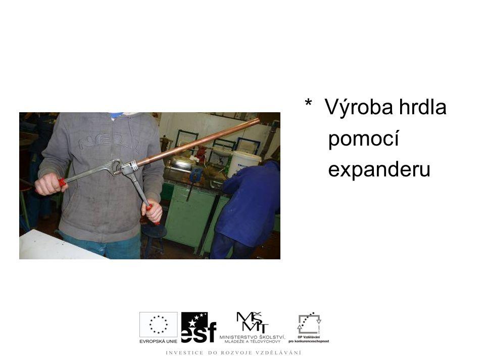 * Výroba hrdla pomocí expanderu