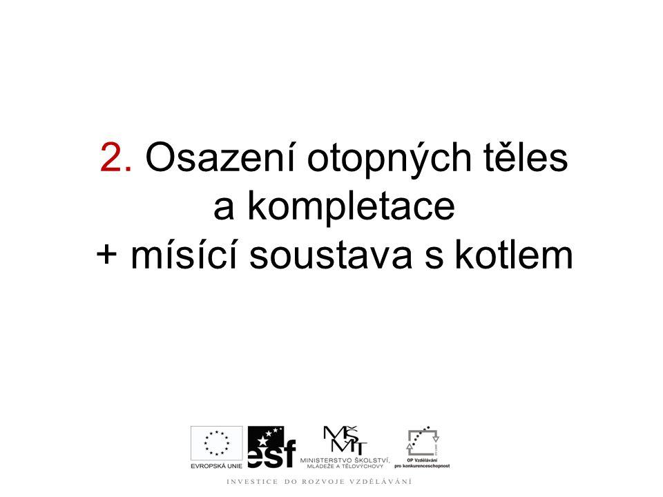 2. Osazení otopných těles a kompletace + mísící soustava s kotlem