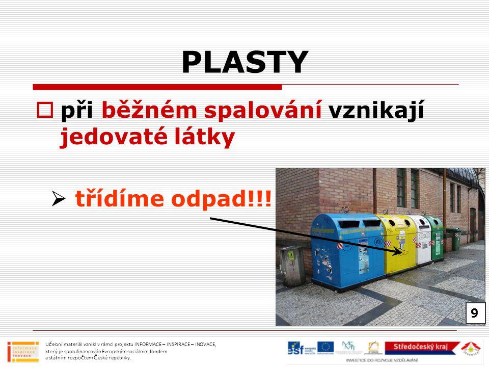 PLASTY při běžném spalování vznikají jedovaté látky  třídíme odpad!!!
