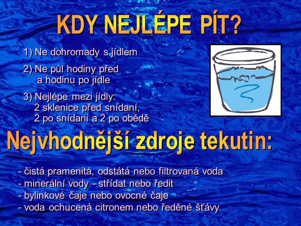 Nejvhodnější zdroje tekutin: