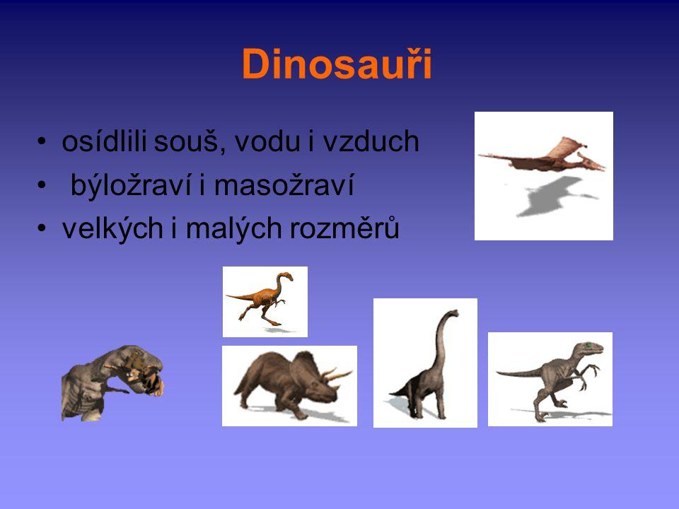 Dinosauři osídlili souš, vodu i vzduch býložraví i masožraví
