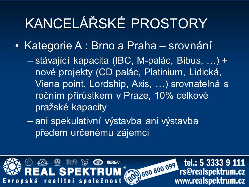 KANCELÁŘSKÉ PROSTORY Kategorie A : Brno a Praha – srovnání
