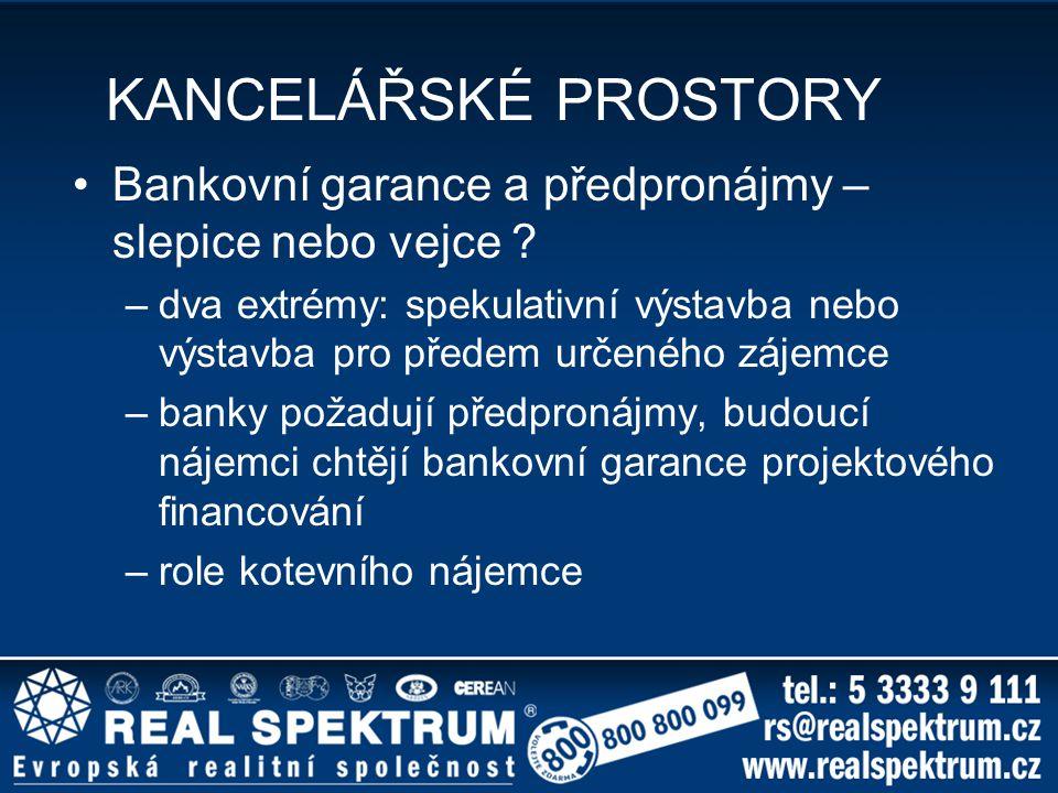 KANCELÁŘSKÉ PROSTORY Bankovní garance a předpronájmy – slepice nebo vejce