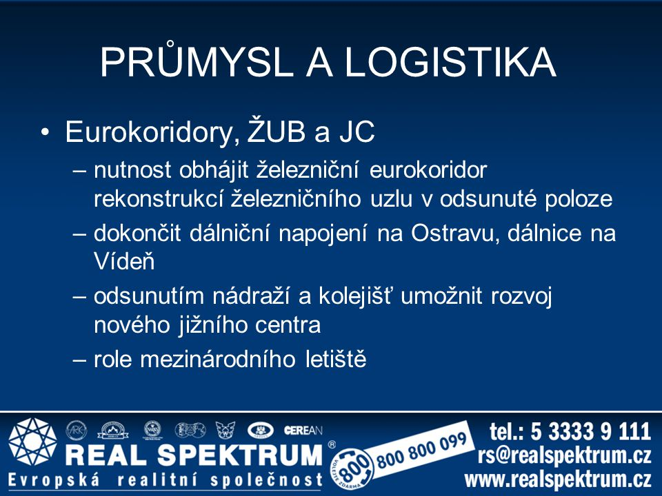 PRŮMYSL A LOGISTIKA Eurokoridory, ŽUB a JC