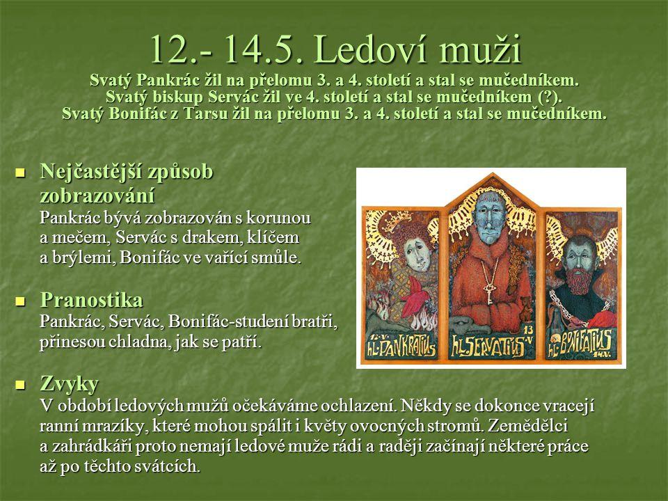 12. - 14. 5. Ledoví muži Svatý Pankrác žil na přelomu 3. a 4