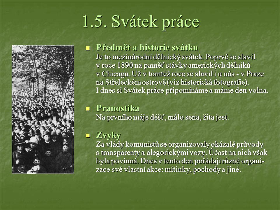 1.5. Svátek práce Předmět a historie svátku Pranostika Zvyky