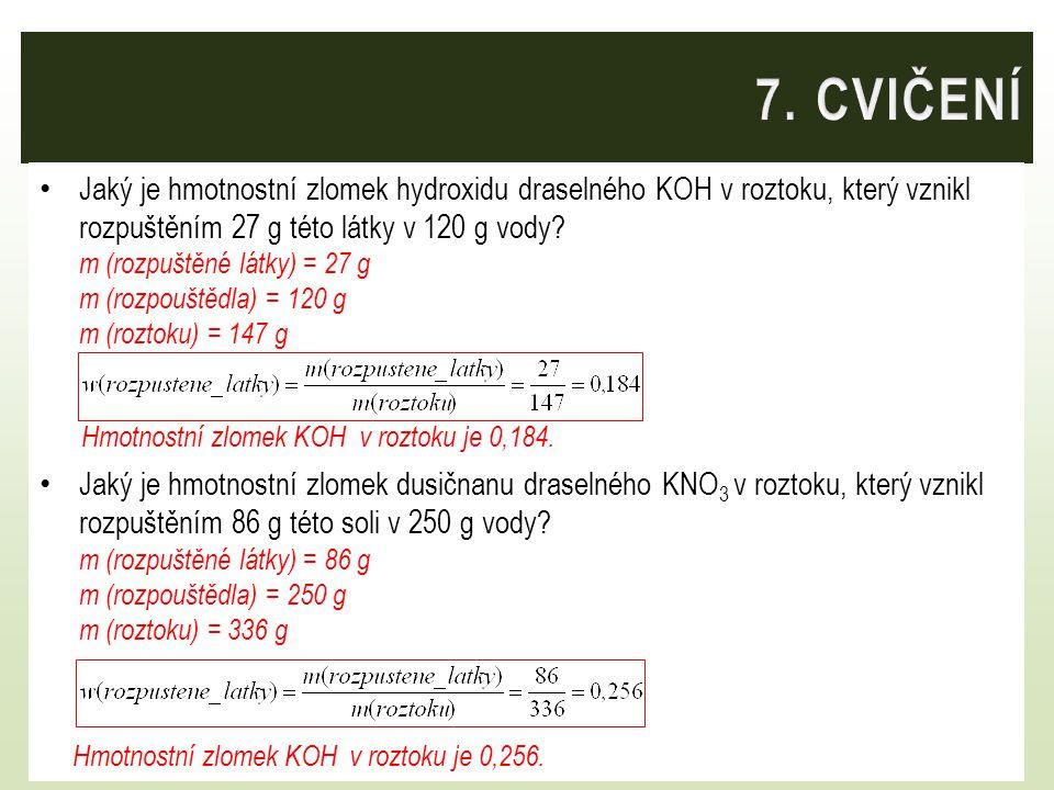 7. CVIČENÍ Hmotnostní zlomek KOH v roztoku je 0,184.