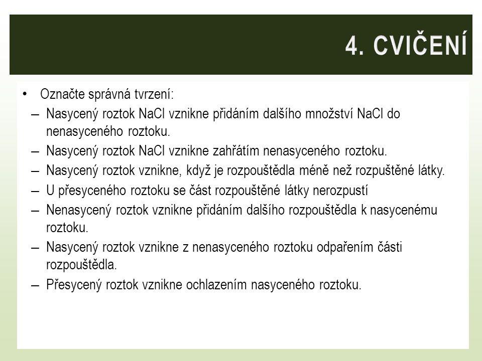 4. CVIČENÍ Označte správná tvrzení: