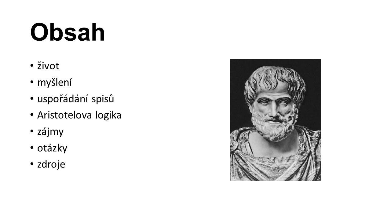 Obsah život myšlení uspořádání spisů Aristotelova logika zájmy otázky