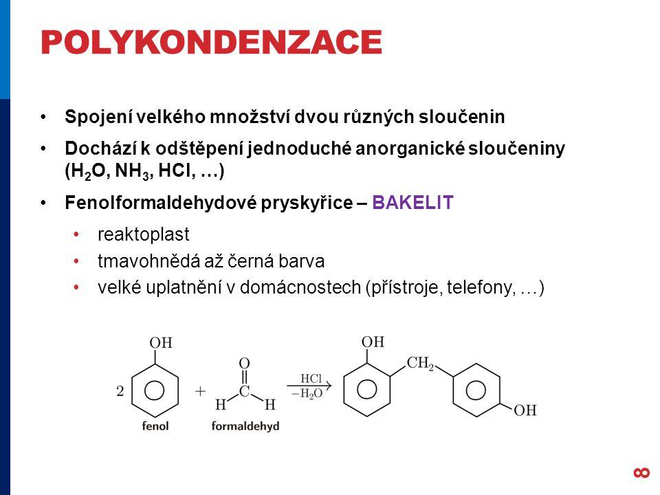 polykondenzace Spojení velkého množství dvou různých sloučenin