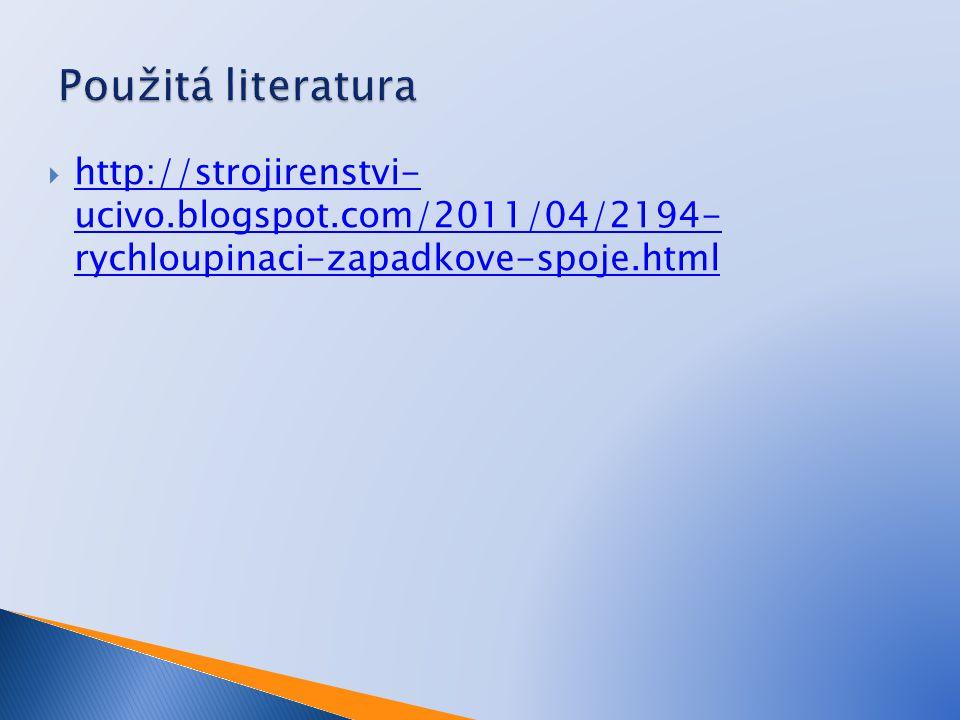 Použitá literatura http://strojirenstvi- ucivo.blogspot.com/2011/04/2194- rychloupinaci-zapadkove-spoje.html.