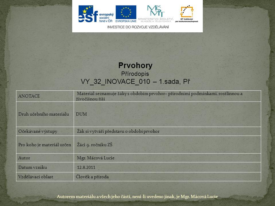 Prvohory VY_32_INOVACE_010 – 1.sada, Př Přírodopis Anotace