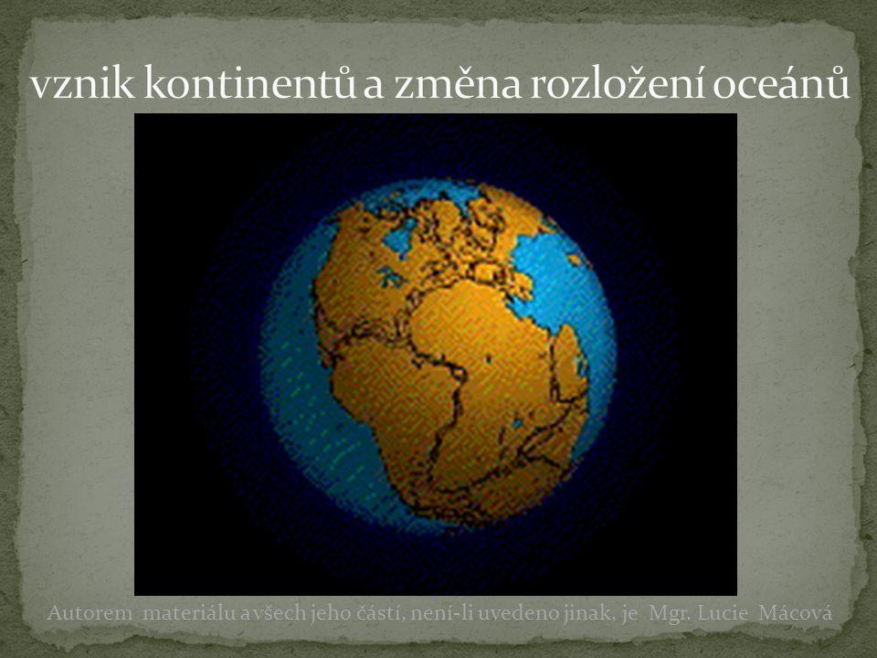 vznik kontinentů a změna rozložení oceánů