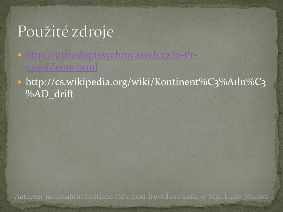 Použité zdroje http://prirodopissychrov.sweb.cz/9-Pr- vyvojZeme.html