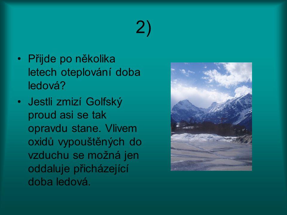 2) Přijde po několika letech oteplování doba ledová
