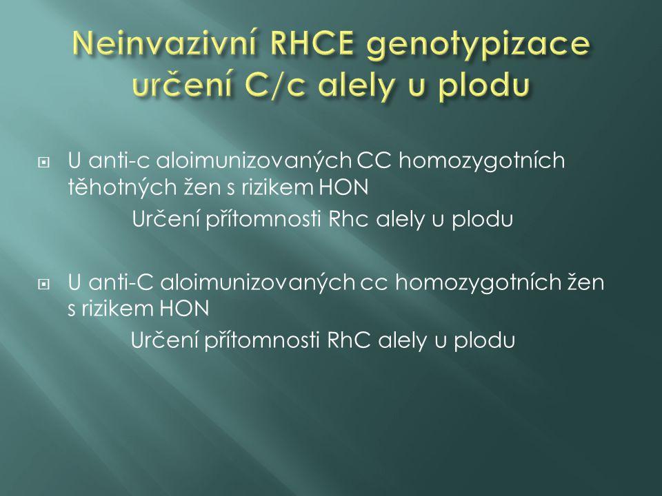Neinvazivní RHCE genotypizace určení C/c alely u plodu