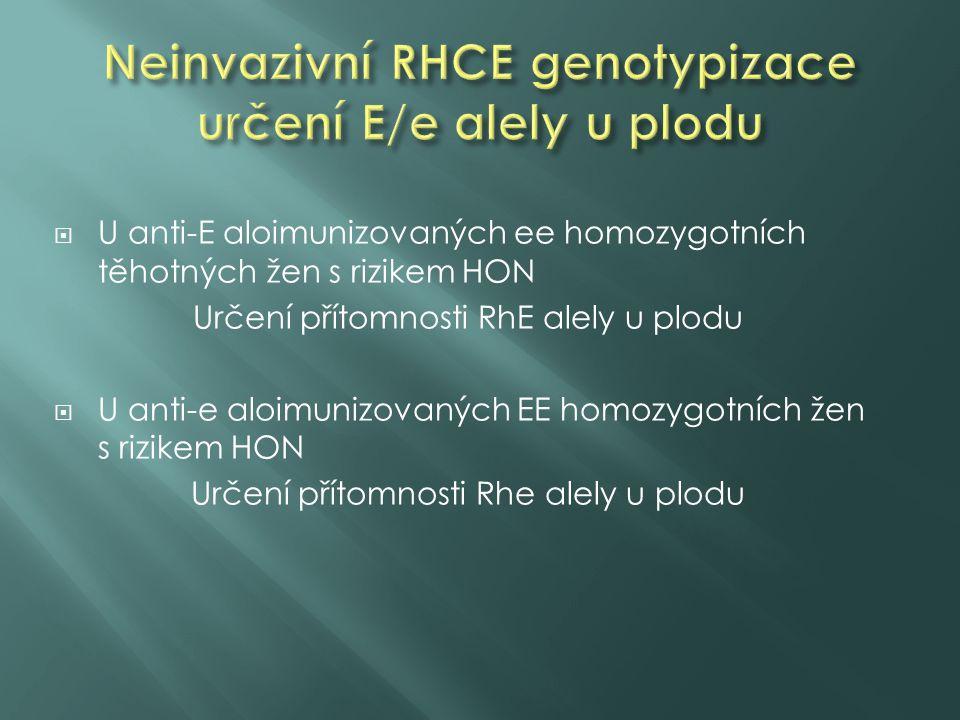 Neinvazivní RHCE genotypizace určení E/e alely u plodu