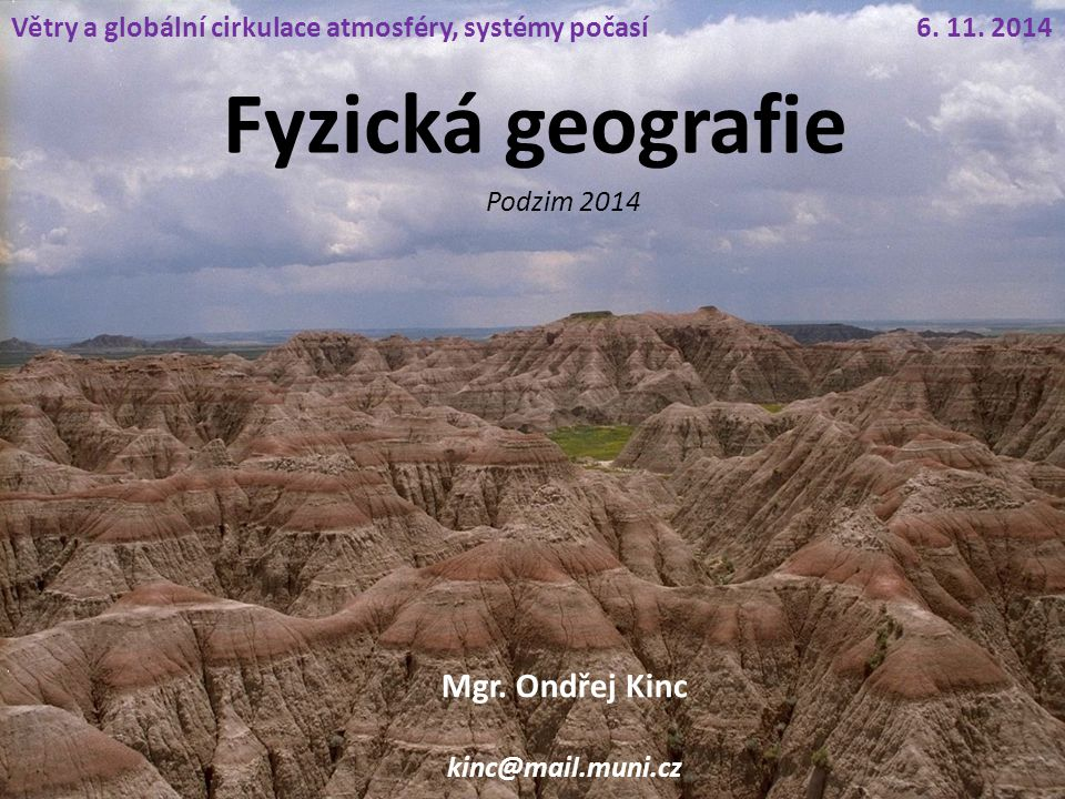 Fyzická geografie Mgr. Ondřej Kinc