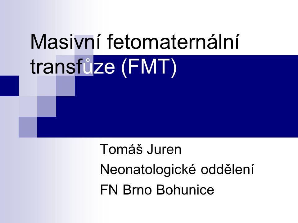 Masivní fetomaternální transfůze (FMT)