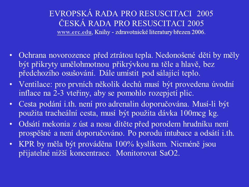 EVROPSKÁ RADA PRO RESUSCITACI 2005 ČESKÁ RADA PRO RESUSCITACI 2005 www