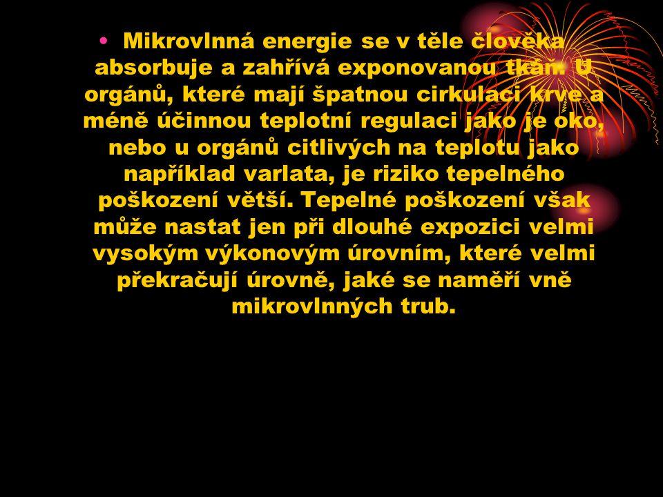 Mikrovlnná energie se v těle člověka absorbuje a zahřívá exponovanou tkáň.