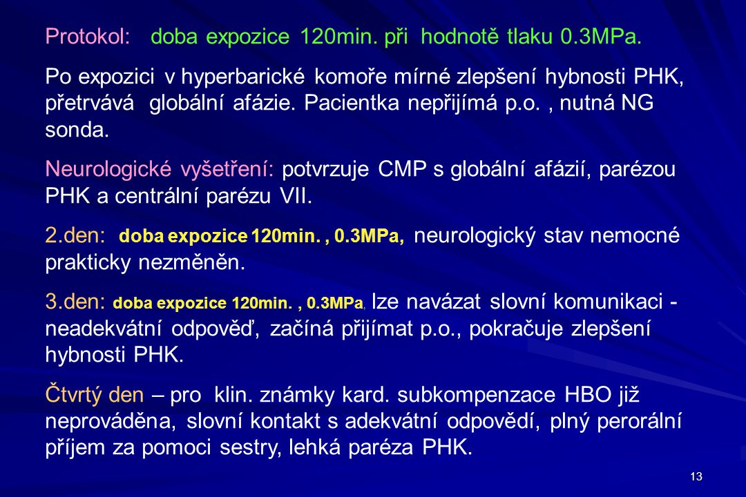 Protokol: doba expozice 120min. při hodnotě tlaku 0.3MPa.