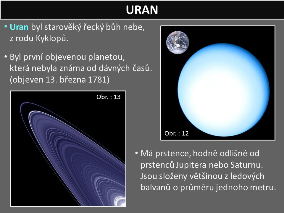 URAN Uran byl starověký řecký bůh nebe, z rodu Kyklopů.