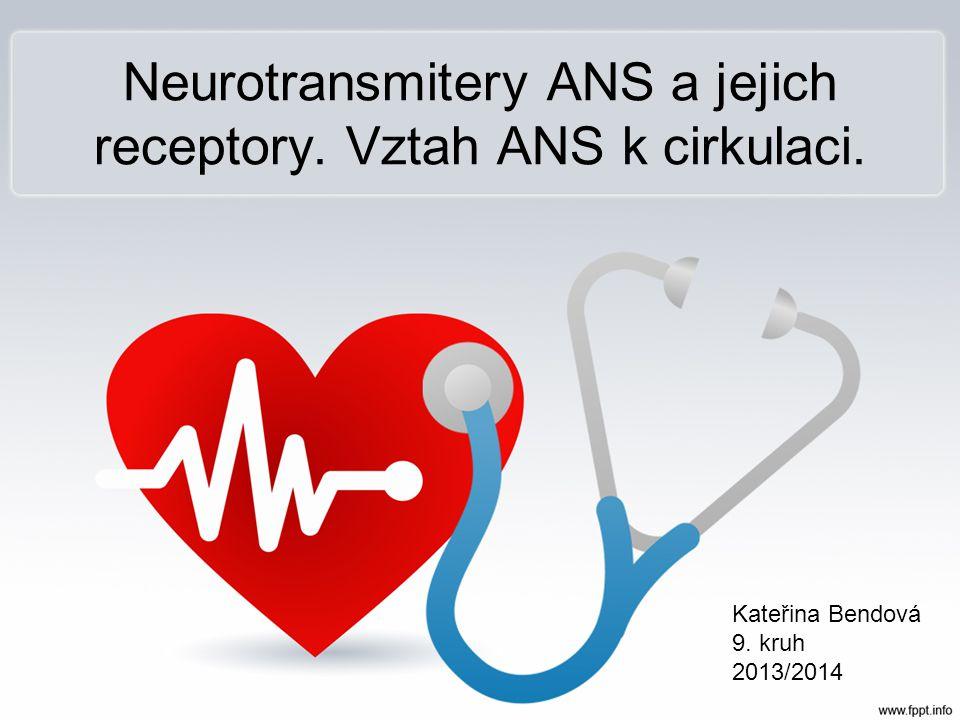 Neurotransmitery ANS a jejich receptory. Vztah ANS k cirkulaci.