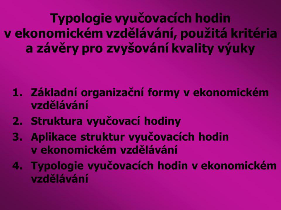 Typologie vyučovacích hodin v ekonomickém vzdělávání, použitá kritéria a závěry pro zvyšování kvality výuky