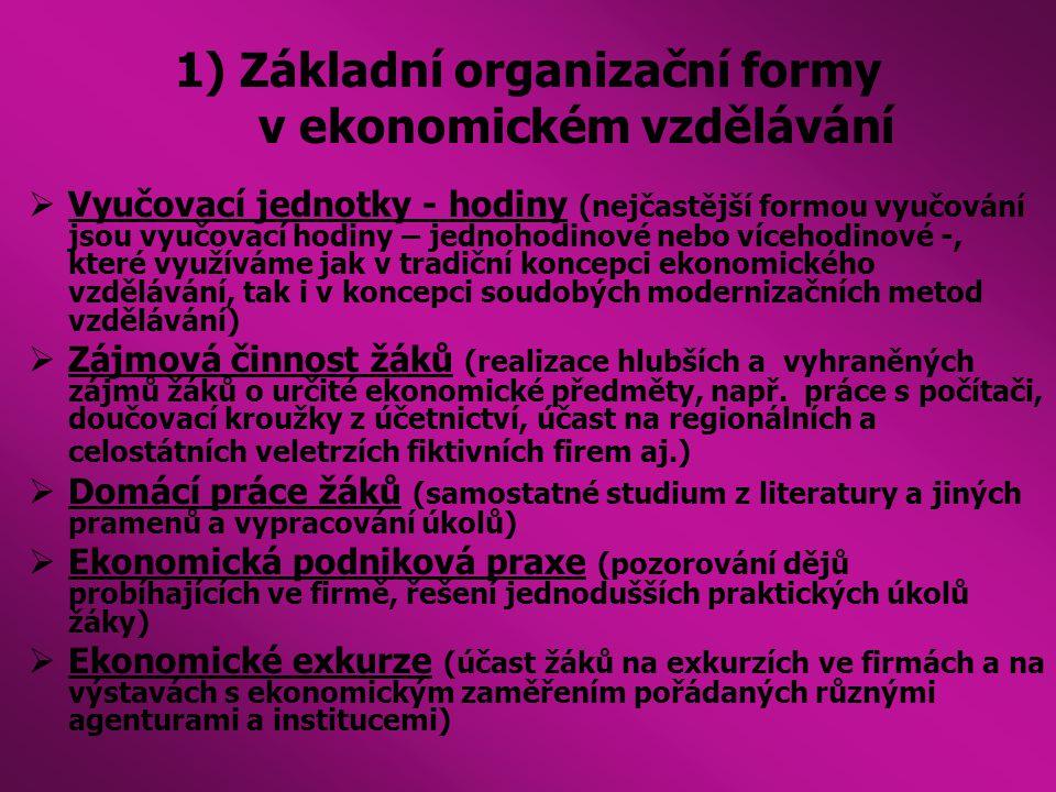 1) Základní organizační formy v ekonomickém vzdělávání