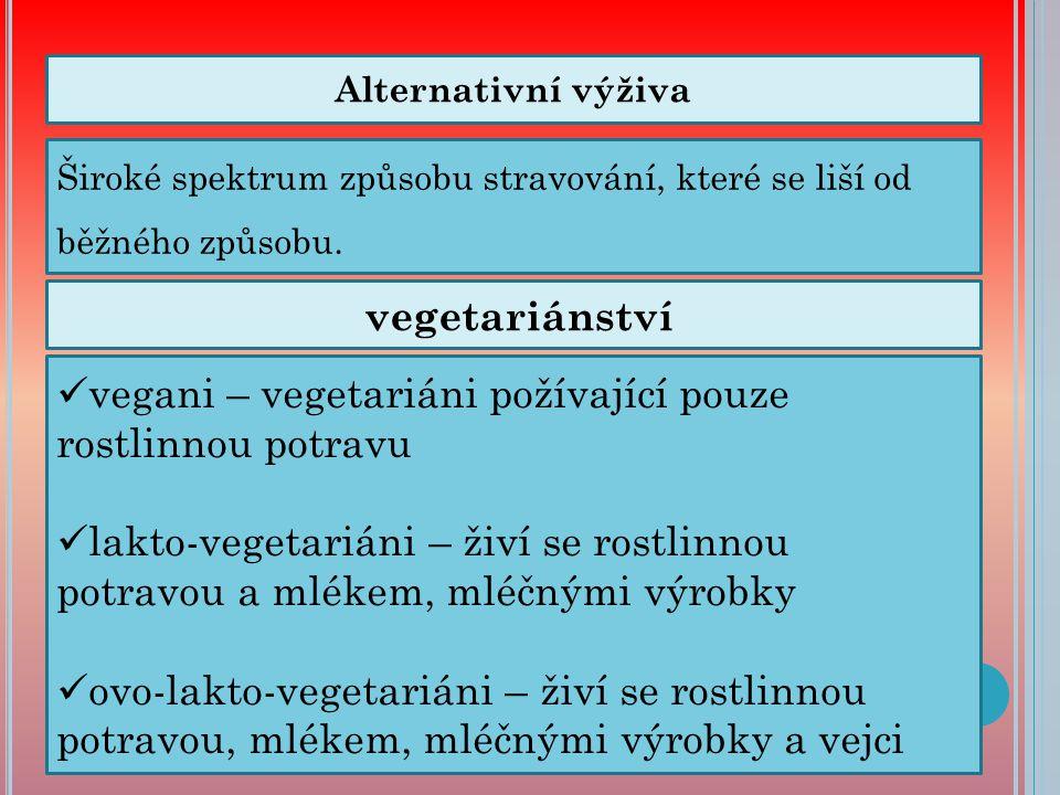 vegani – vegetariáni požívající pouze rostlinnou potravu