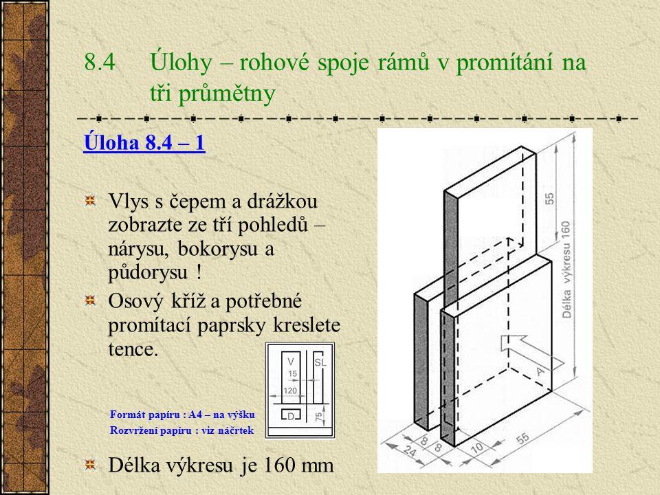 8.4 Úlohy – rohové spoje rámů v promítání na tři průmětny