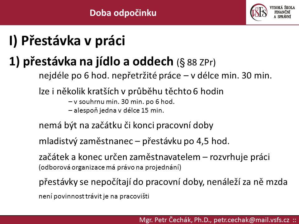 I) Přestávka v práci 1) přestávka na jídlo a oddech (§ 88 ZPr)