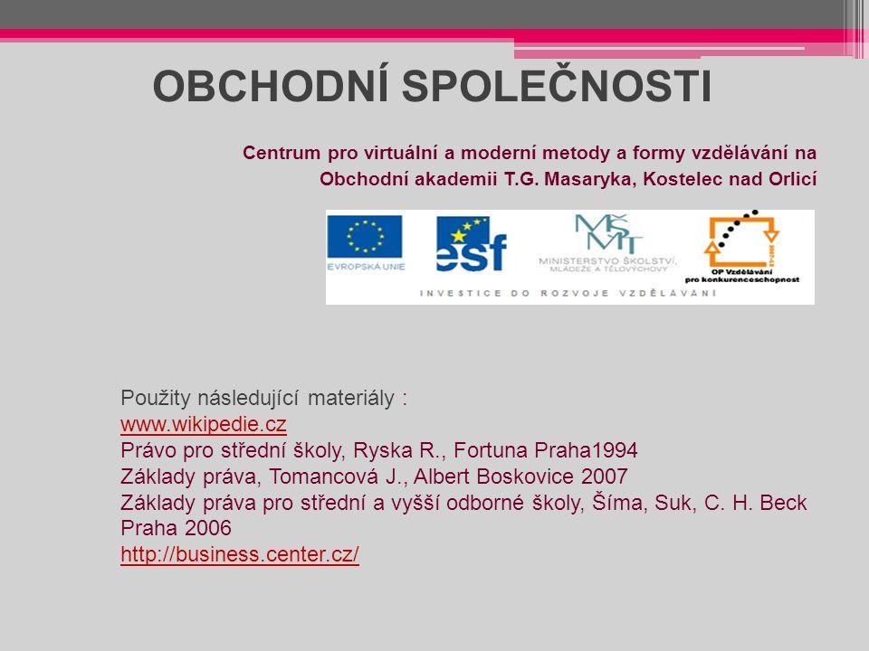 OBCHODNÍ SPOLEČNOSTI Použity následující materiály : www.wikipedie.cz