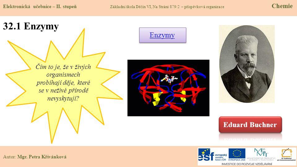 32.1 Enzymy Enzymy Eduard Buchner