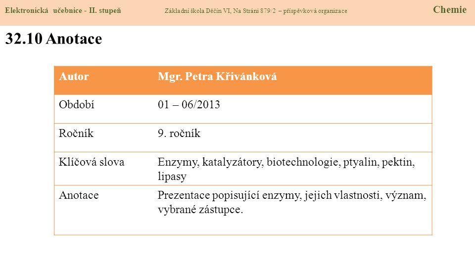 32.10 Anotace Autor Mgr. Petra Křivánková Období 01 – 06/2013 Ročník